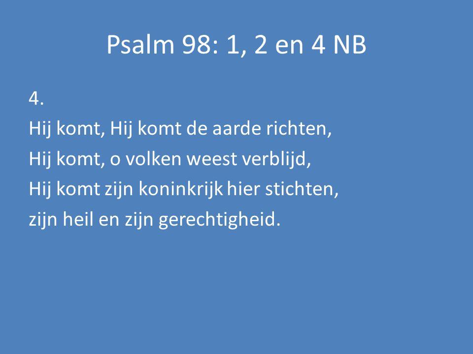 Psalm 98: 1, 2 en 4 NB 4.