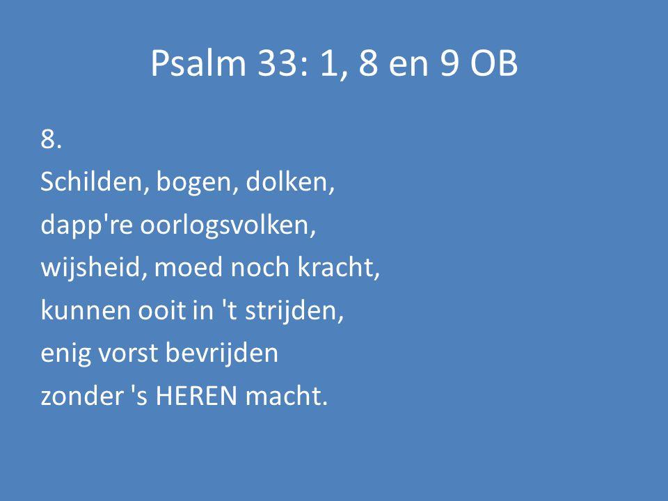 Psalm 33: 1, 8 en 9 OB 8.