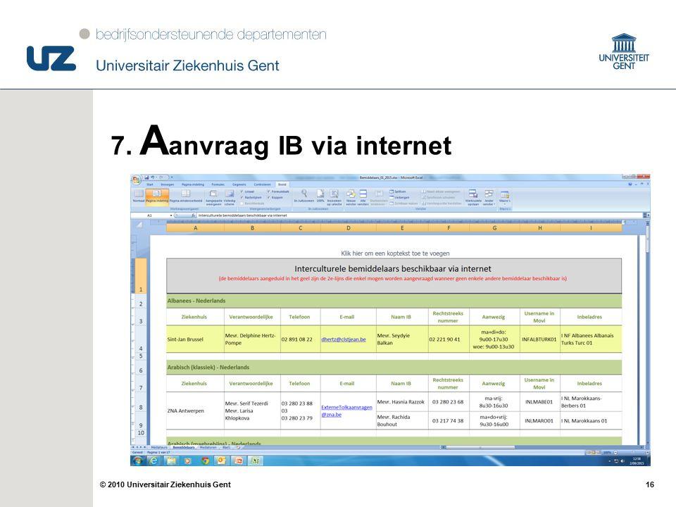 16© 2010 Universitair Ziekenhuis Gent 7. A anvraag IB via internet