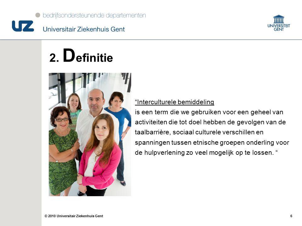 6© 2010 Universitair Ziekenhuis Gent 2.