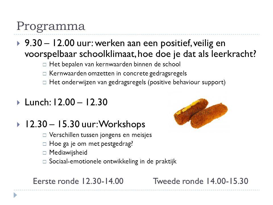Programma  9.30 – 12.00 uur: werken aan een positief, veilig en voorspelbaar schoolklimaat, hoe doe je dat als leerkracht?  Het bepalen van kernwaar