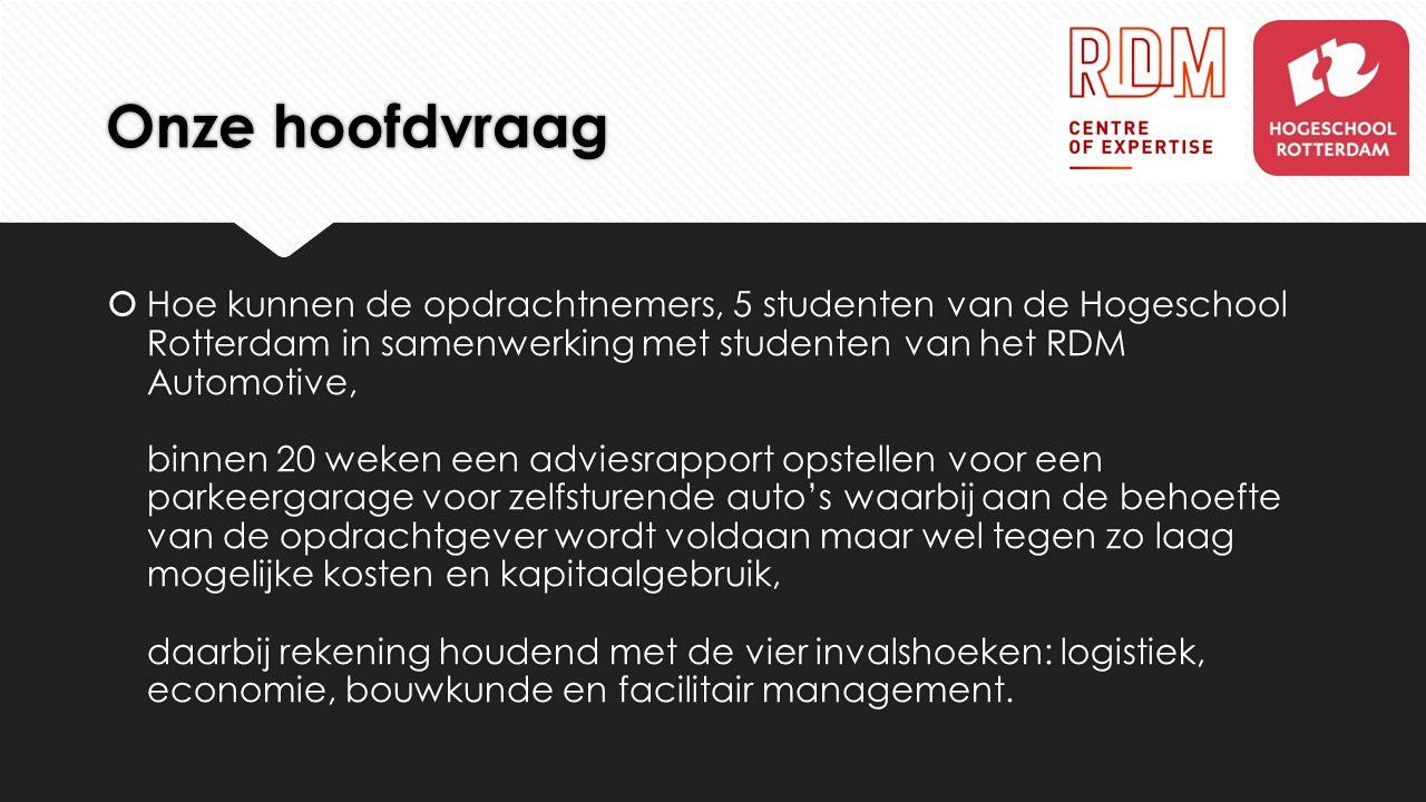 Onze hoofdvraag  Hoe kunnen de opdrachtnemers, 5 studenten van de Hogeschool Rotterdam in samenwerking met studenten van het RDM Automotive, binnen 2