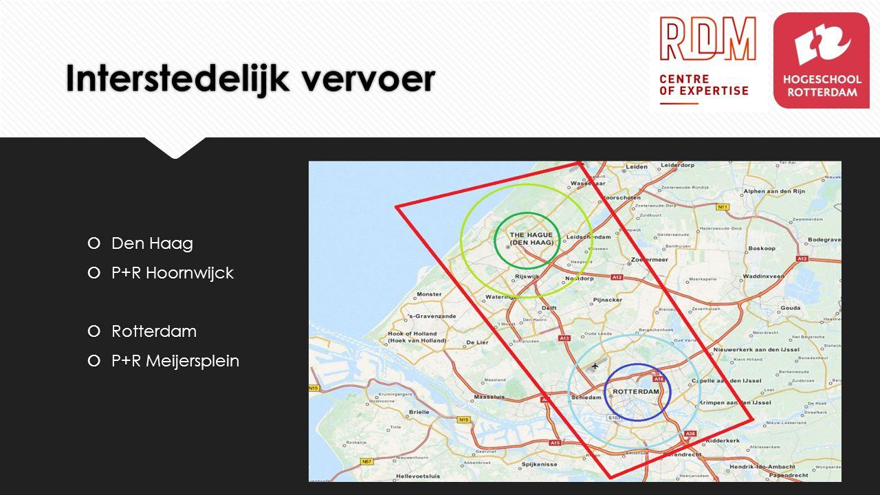 Interstedelijk vervoer  Den Haag  P+R Hoornwijck  Rotterdam  P+R Meijersplein  Den Haag  P+R Hoornwijck  Rotterdam  P+R Meijersplein