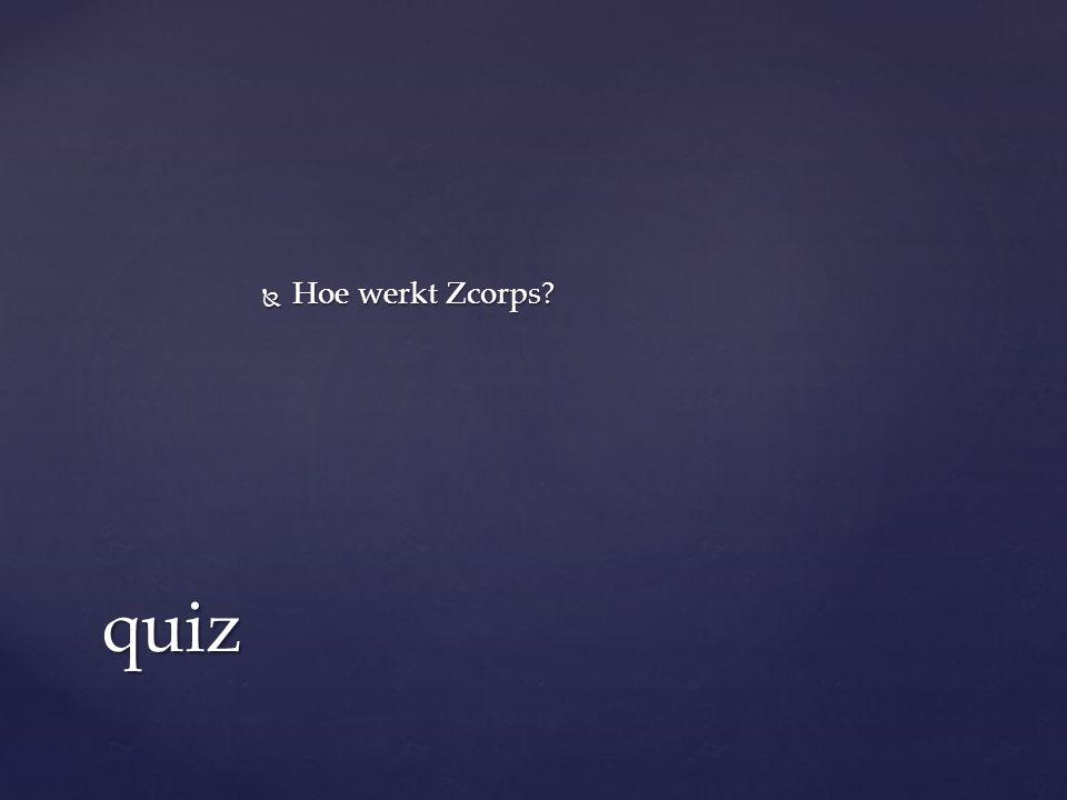  Hoe werkt Zcorps quiz