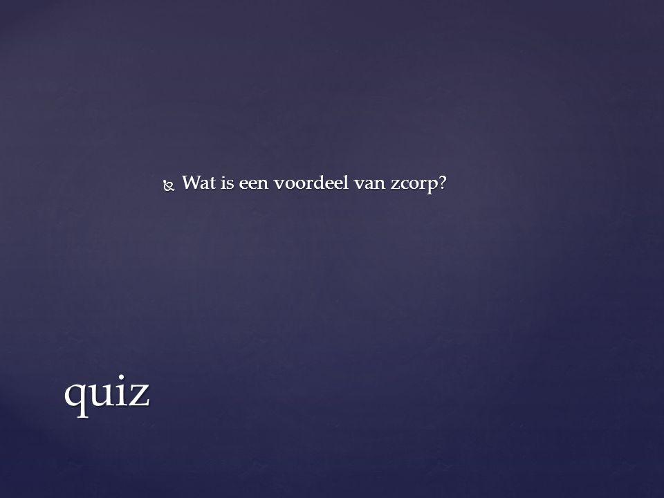  Wat is een voordeel van zcorp quiz