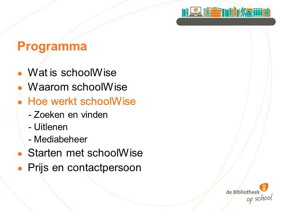 Programma ● Wat is schoolWise ● Waarom schoolWise ● Hoe werkt schoolWise - Zoeken en vinden - Uitlenen - Mediabeheer ● Starten met schoolWise ● Prijs
