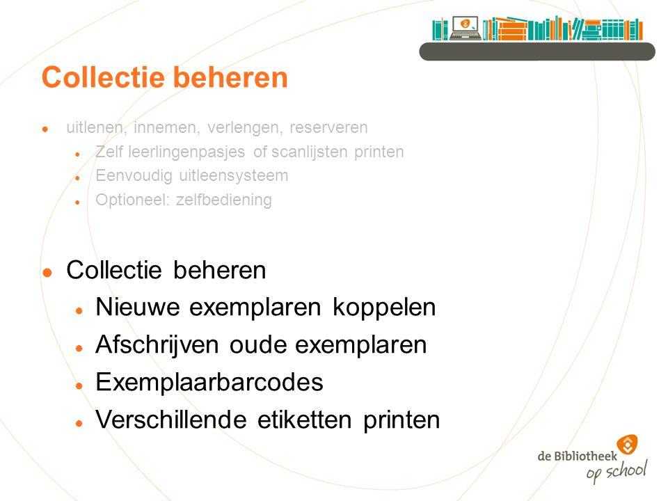 Collectie beheren ● uitlenen, innemen, verlengen, reserveren ● Zelf leerlingenpasjes of scanlijsten printen ● Eenvoudig uitleensysteem ● Optioneel: ze