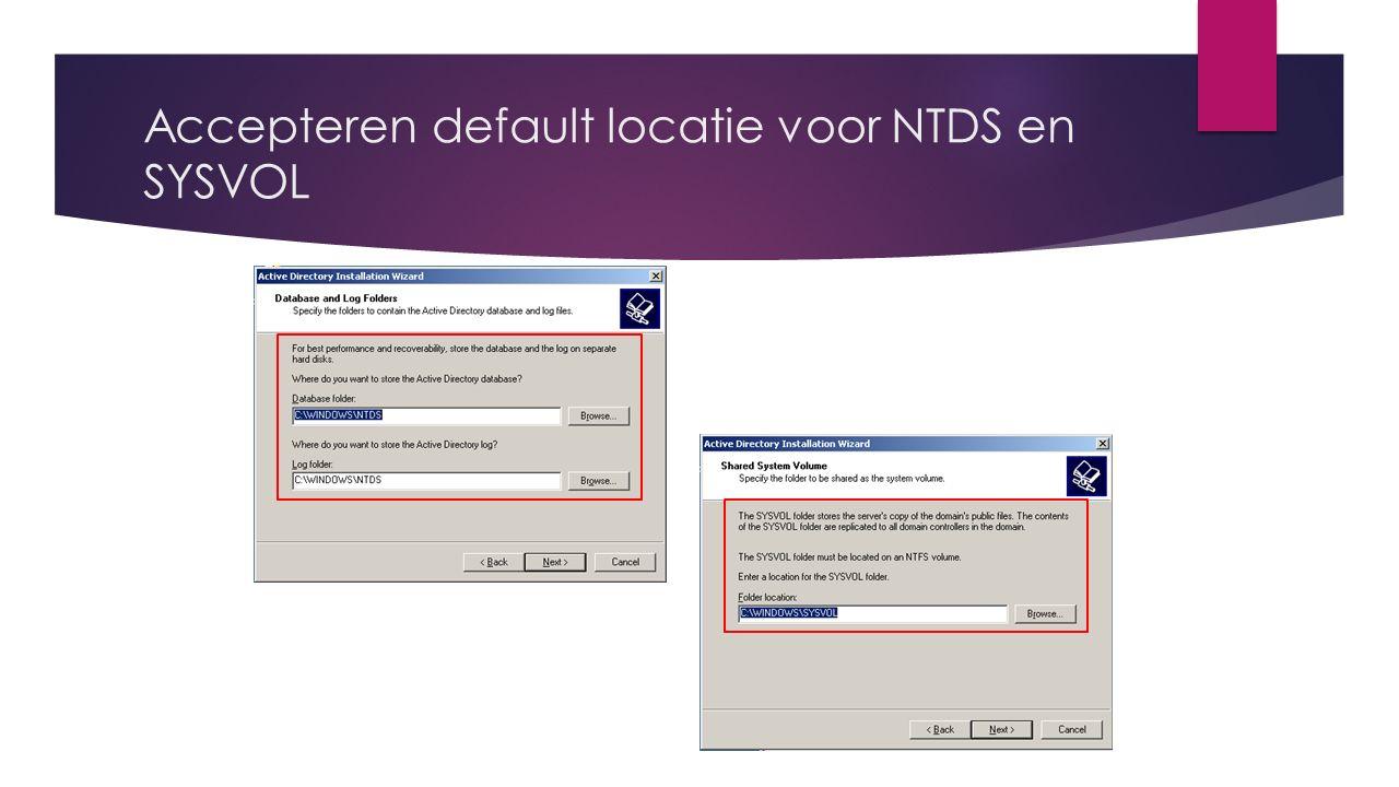 Accepteren default locatie voor NTDS en SYSVOL