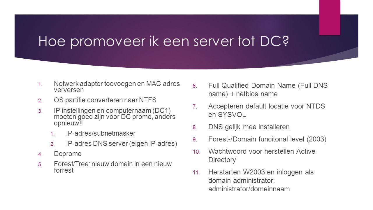 Hoe promoveer ik een server tot DC. 1. Netwerk adapter toevoegen en MAC adres verversen 2.