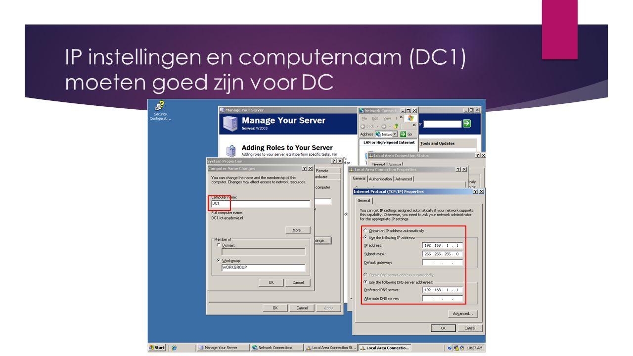 IP instellingen en computernaam (DC1) moeten goed zijn voor DC