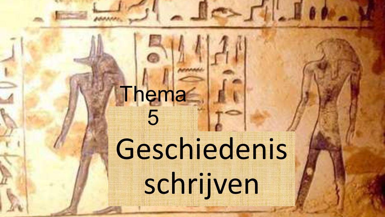 Thema 5 Geschiedenis schrijven