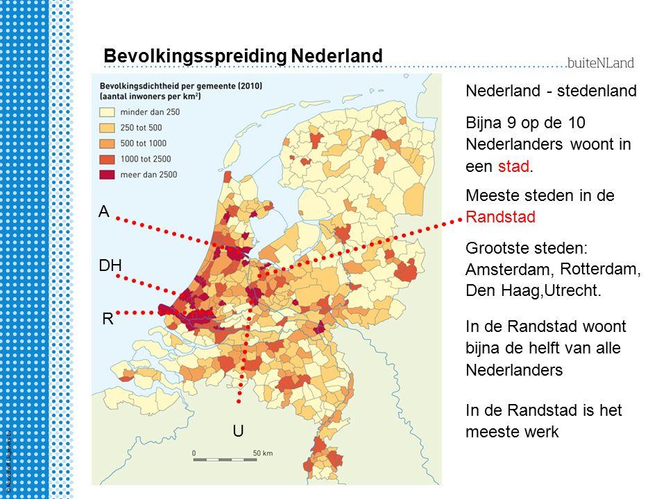 Bevolkingsspreiding Nederland Nederland - stedenland Bijna 9 op de 10 Nederlanders woont in een stad. Meeste steden in de Randstad In de Randstad woon