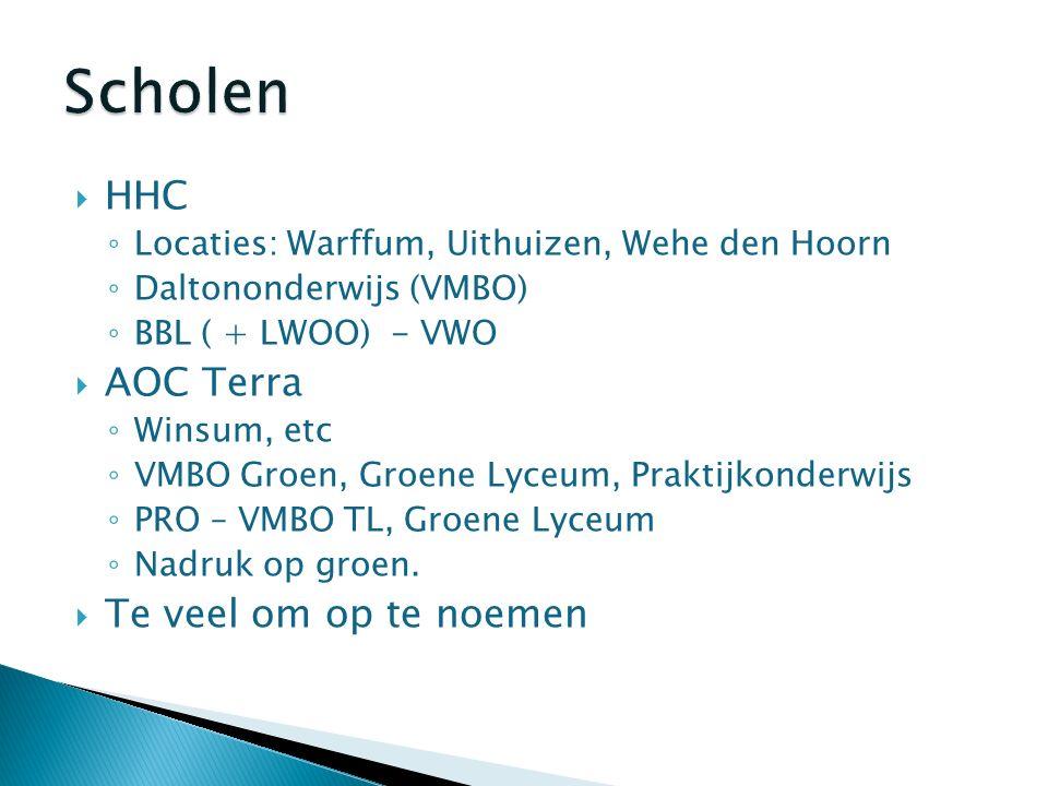  HHC ◦ Locaties: Warffum, Uithuizen, Wehe den Hoorn ◦ Daltononderwijs (VMBO) ◦ BBL ( + LWOO) - VWO  AOC Terra ◦ Winsum, etc ◦ VMBO Groen, Groene Lyceum, Praktijkonderwijs ◦ PRO – VMBO TL, Groene Lyceum ◦ Nadruk op groen.