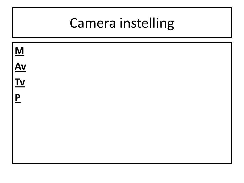Camera instelling M Av Tv P