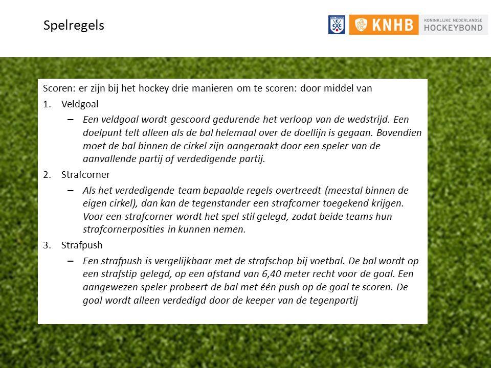 Spelregels Scoren: er zijn bij het hockey drie manieren om te scoren: door middel van 1.Veldgoal – Een veldgoal wordt gescoord gedurende het verloop v