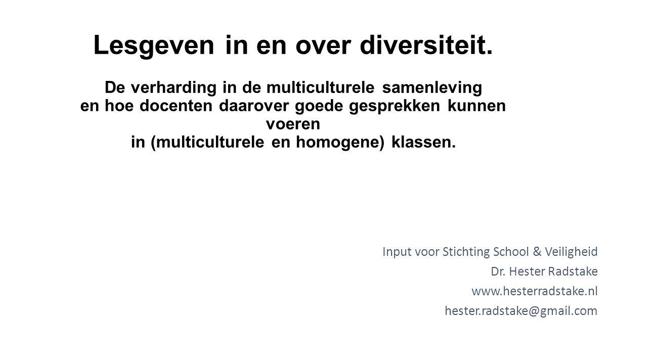 Lesgeven in en over diversiteit. De verharding in de multiculturele samenleving en hoe docenten daarover goede gesprekken kunnen voeren in (multicultu