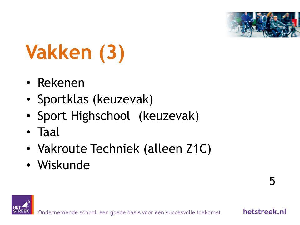 Vakken (3) Rekenen Sportklas (keuzevak) Sport Highschool (keuzevak) Taal Vakroute Techniek (alleen Z1C) Wiskunde 5