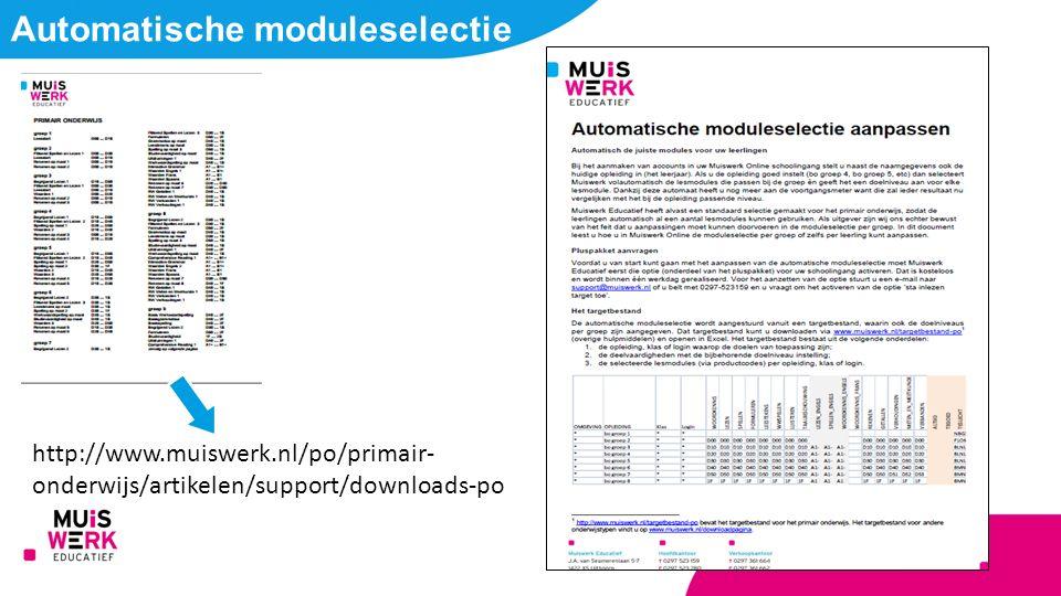 http://www.muiswerk.nl/po/primair- onderwijs/artikelen/support/downloads-po Automatische moduleselectie