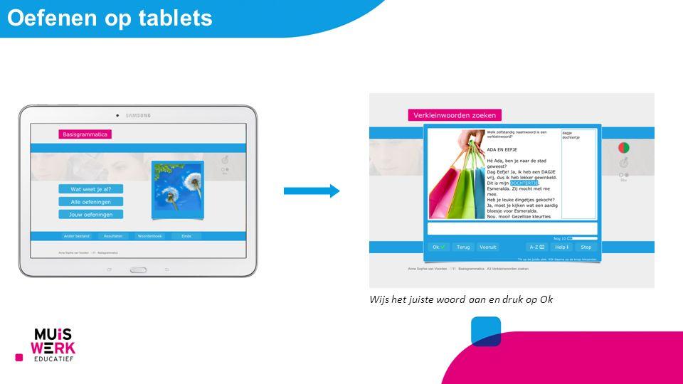 Wijs het juiste woord aan en druk op Ok Oefenen op tablets