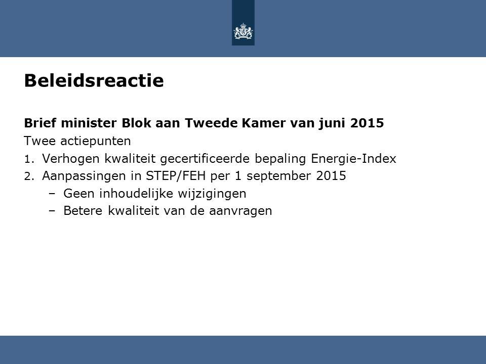Beleidsreactie Brief minister Blok aan Tweede Kamer van juni 2015 Twee actiepunten 1.