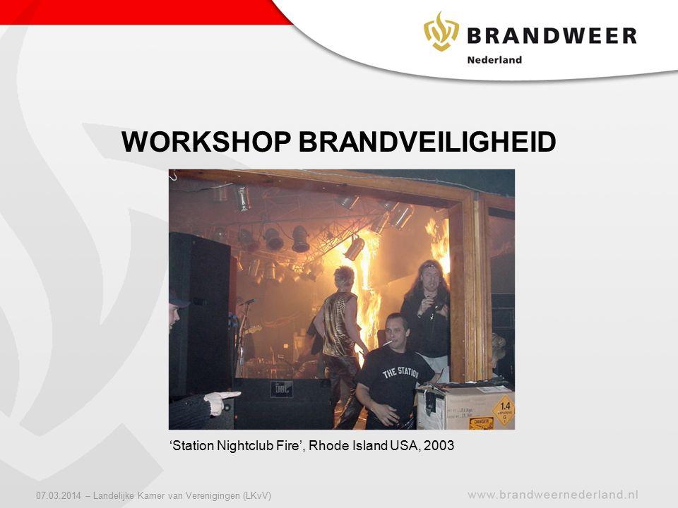 'Station Nightclub Fire', Rhode Island USA, 2003 WORKSHOP BRANDVEILIGHEID 07.03.2014 – Landelijke Kamer van Verenigingen (LKvV)
