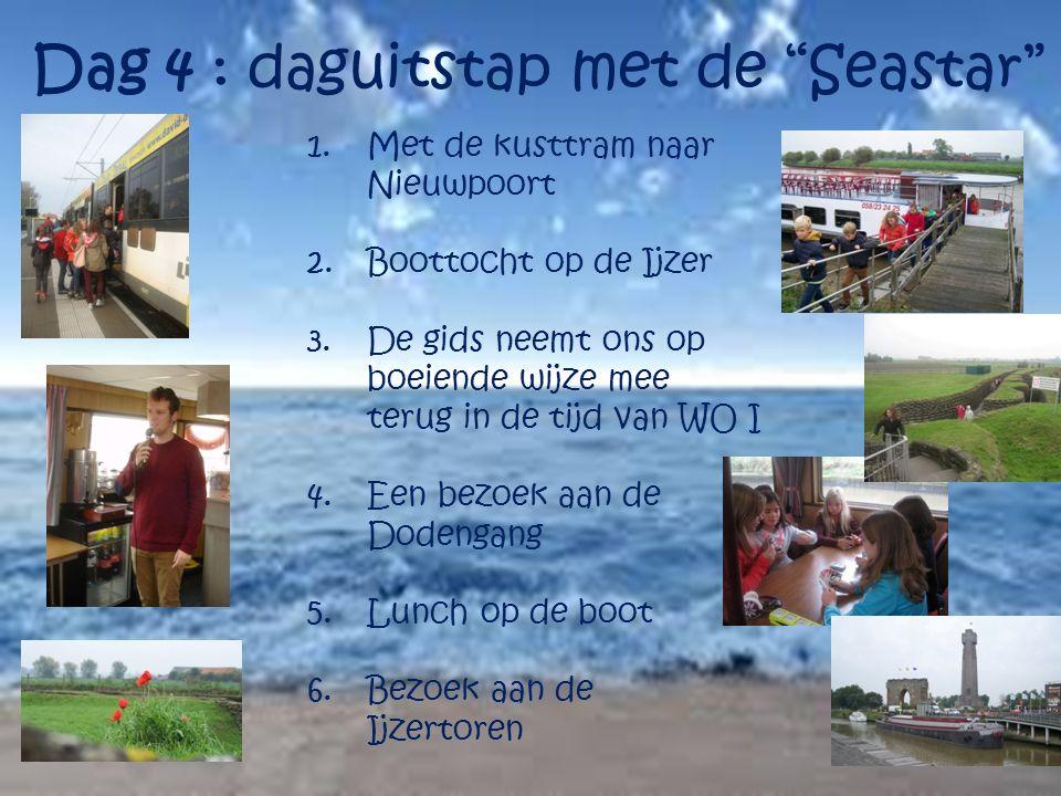 """Dag 4 : daguitstap met de """"Seastar"""" 1.Met de kusttram naar Nieuwpoort 2.Boottocht op de Ijzer 3.De gids neemt ons op boeiende wijze mee terug in de ti"""