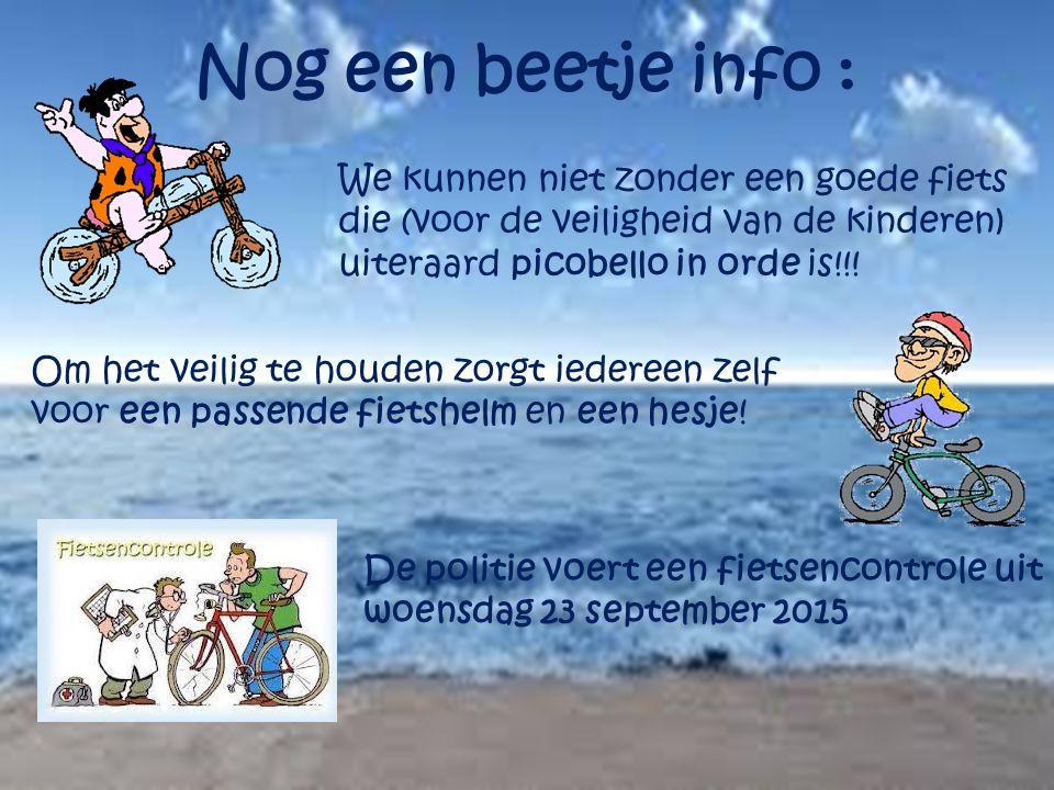 Nog een beetje info : We kunnen niet zonder een goede fiets die (voor de veiligheid van de kinderen) uiteraard picobello in orde is!!! Om het veilig t