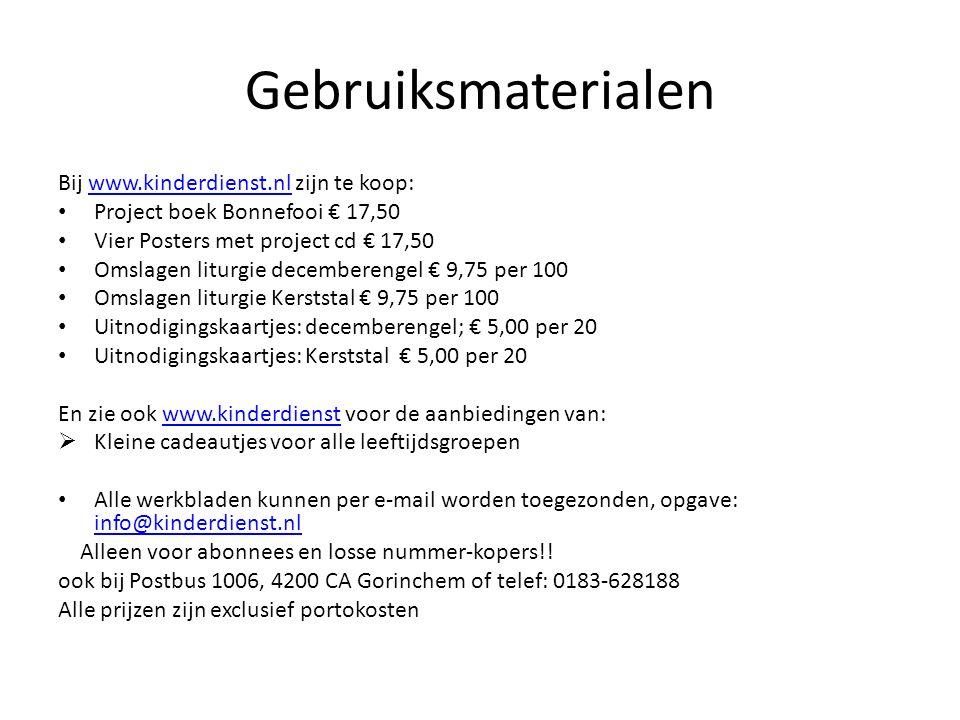 Gebruiksmaterialen Bij www.kinderdienst.nl zijn te koop:www.kinderdienst.nl Project boek Bonnefooi € 17,50 Vier Posters met project cd € 17,50 Omslage