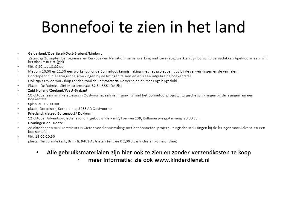Bonnefooi te zien in het land Gelderland/Overijssel/Oost-Brabant/Limburg Zaterdag 26 september organiseren Kerkboek en Narratio in samenwerking met La