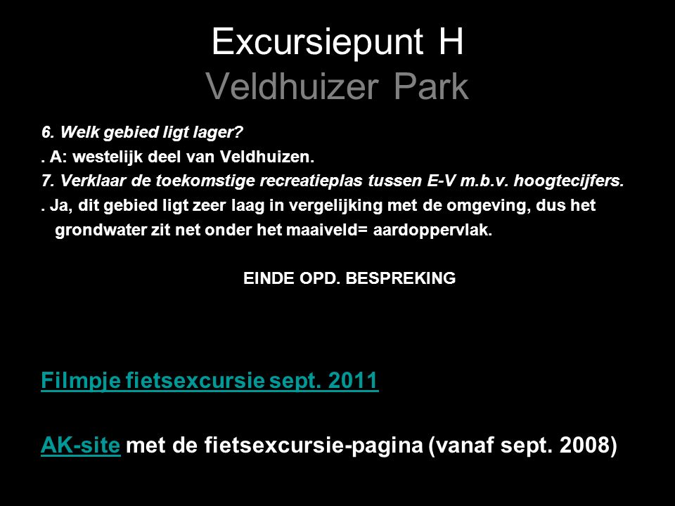 Excursiepunt H Veldhuizer Park 6. Welk gebied ligt lager?.