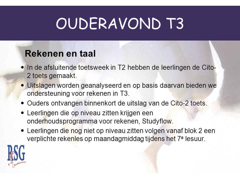 OUDERAVOND T3 In de afsluitende toetsweek in T2 hebben de leerlingen de Cito- 2 toets gemaakt. Uitslagen worden geanalyseerd en op basis daarvan biede