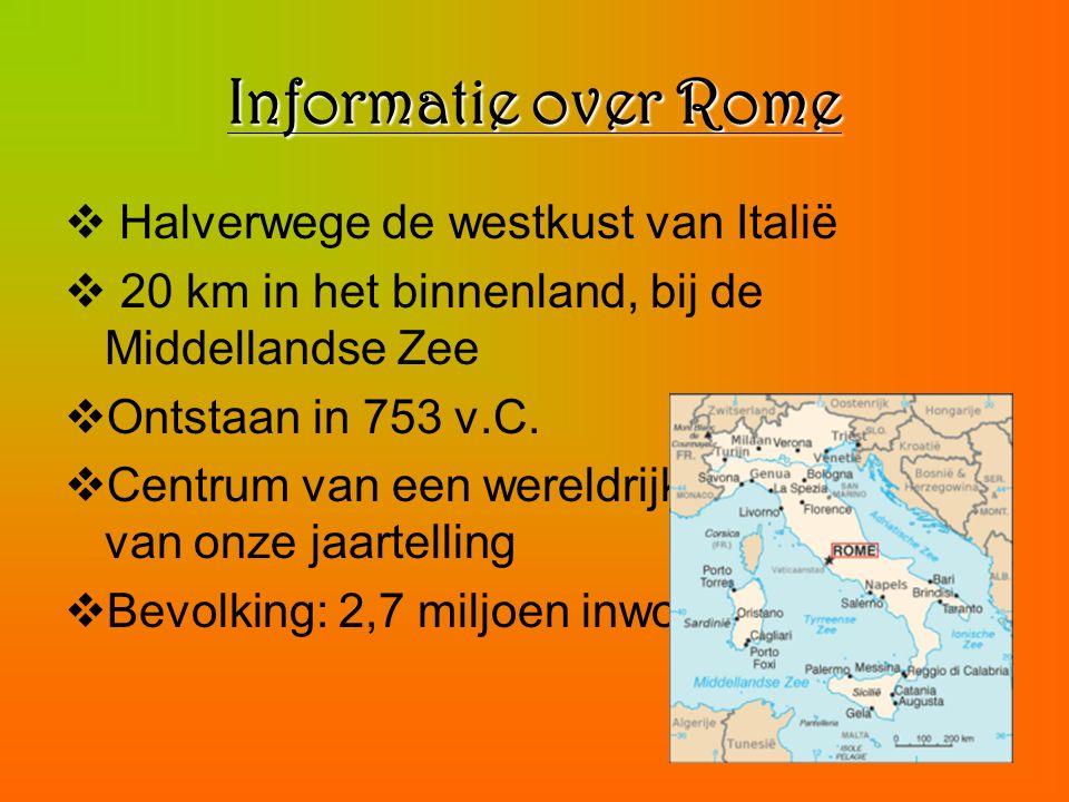 Informatie over Rome  Halverwege de westkust van Italië  20 km in het binnenland, bij de Middellandse Zee  Ontstaan in 753 v.C.  Centrum van een w