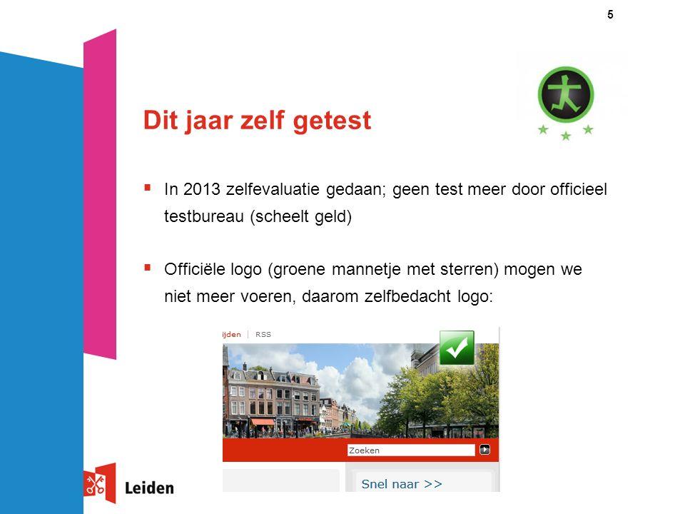 5 Dit jaar zelf getest  In 2013 zelfevaluatie gedaan; geen test meer door officieel testbureau (scheelt geld)  Officiële logo (groene mannetje met s