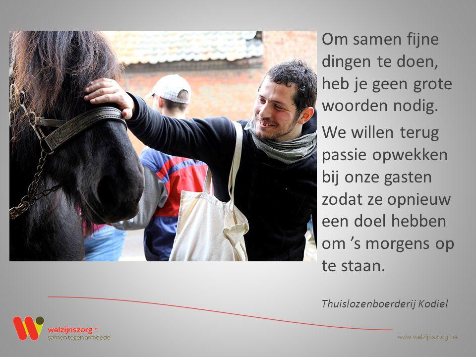www.welzijnszorg.be Om samen fijne dingen te doen, heb je geen grote woorden nodig.