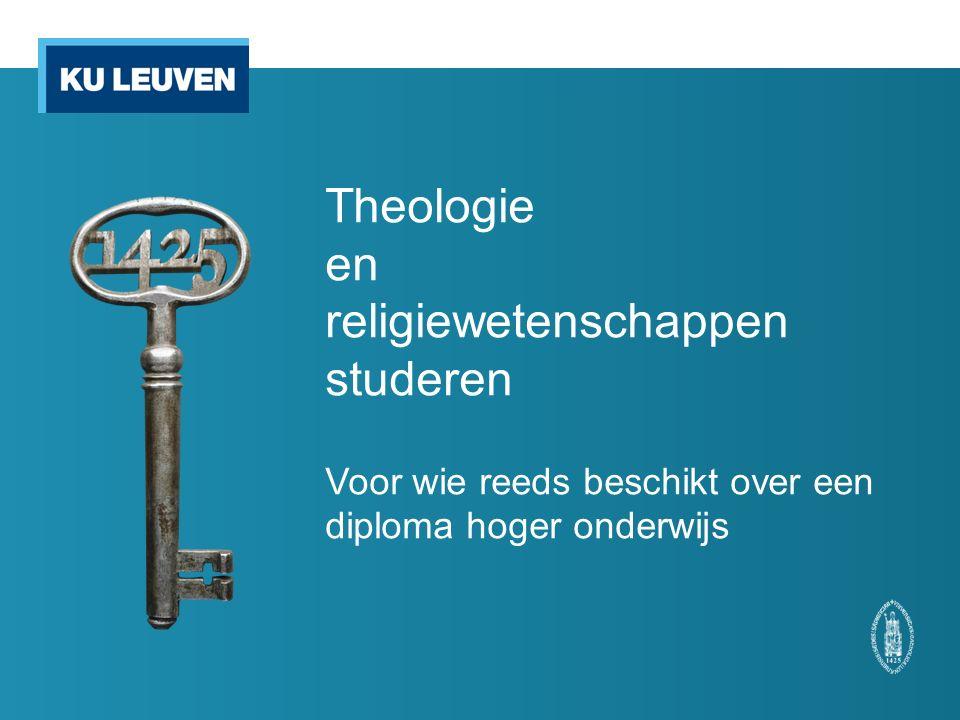 Theologie en religiewetenschappen studeren Voor wie reeds beschikt over een diploma hoger onderwijs