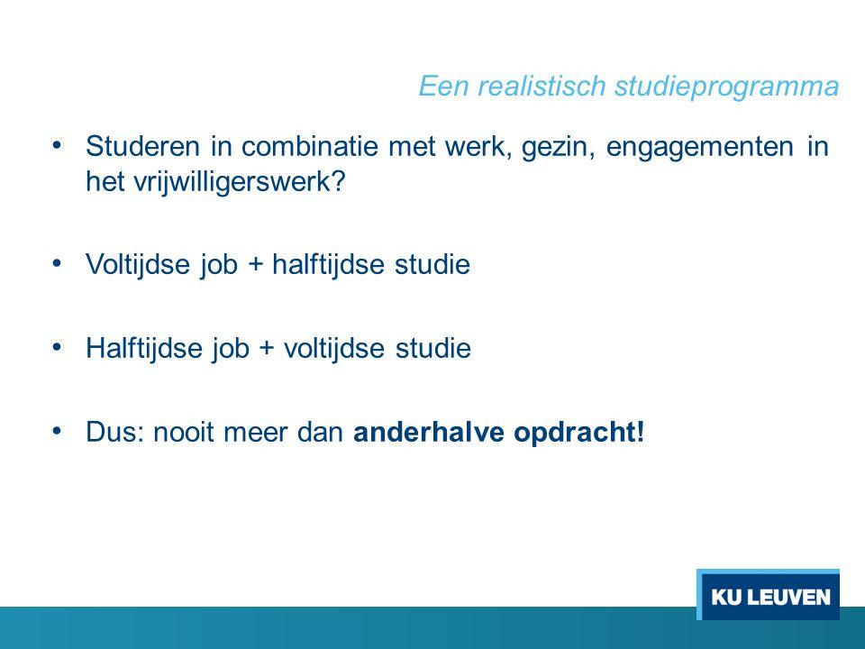 Een realistisch studieprogramma Studeren in combinatie met werk, gezin, engagementen in het vrijwilligerswerk.