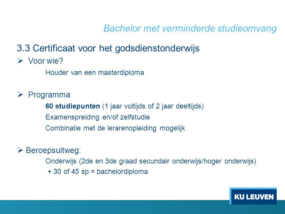 Bachelor met verminderde studieomvang 3.3 Certificaat voor het godsdienstonderwijs  Voor wie.