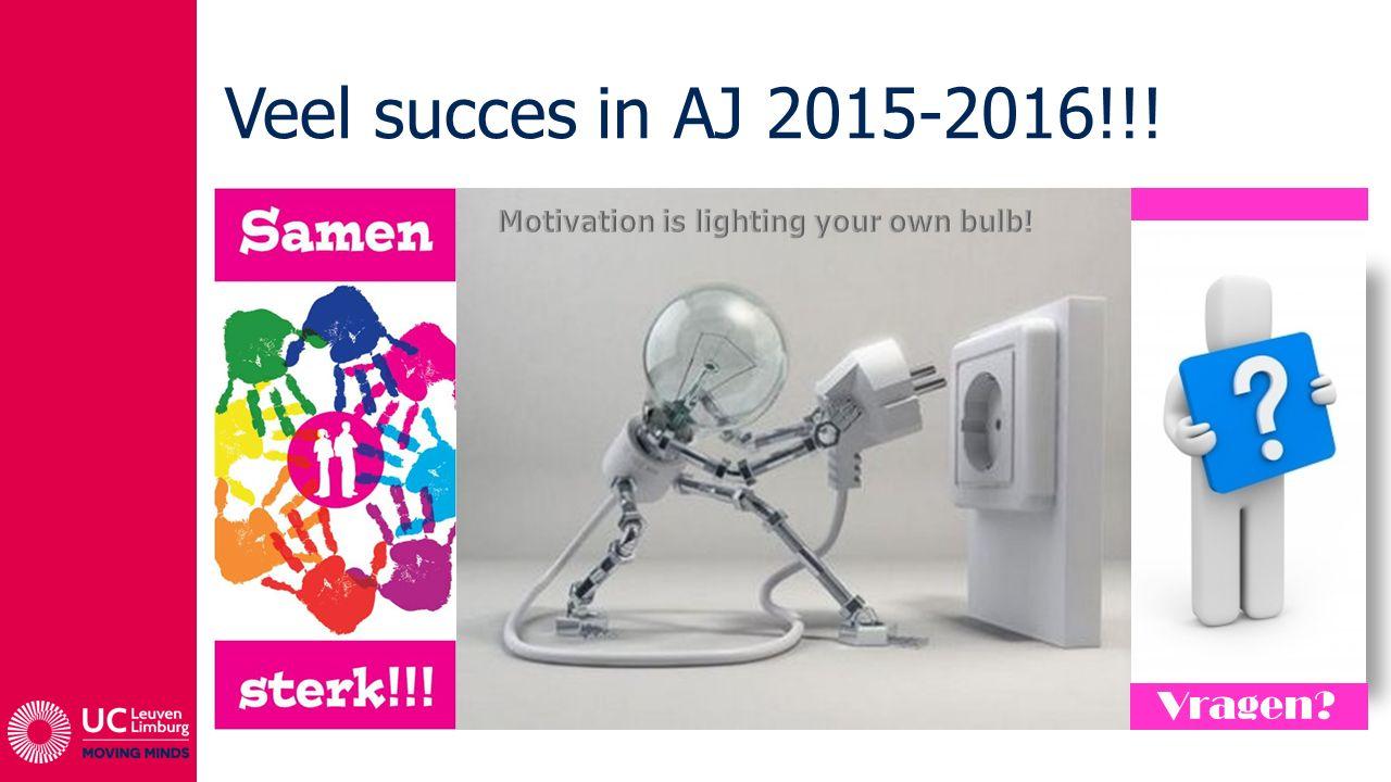 Veel succes in AJ 2015-2016!!! Vragen?