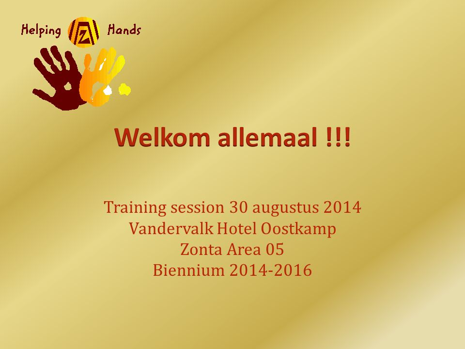 Training session 30 augustus 2014 Vandervalk Hotel Oostkamp Zonta Area 05 Biennium 2014-2016