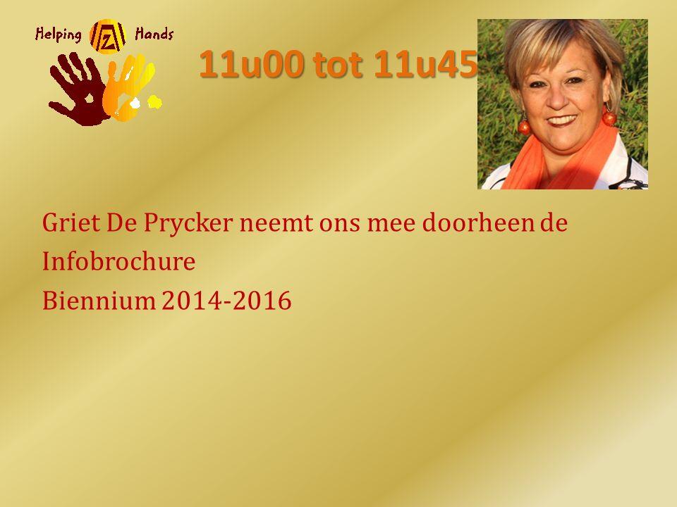 11u00 tot 11u45 Griet De Prycker neemt ons mee doorheen de Infobrochure Biennium 2014-2016