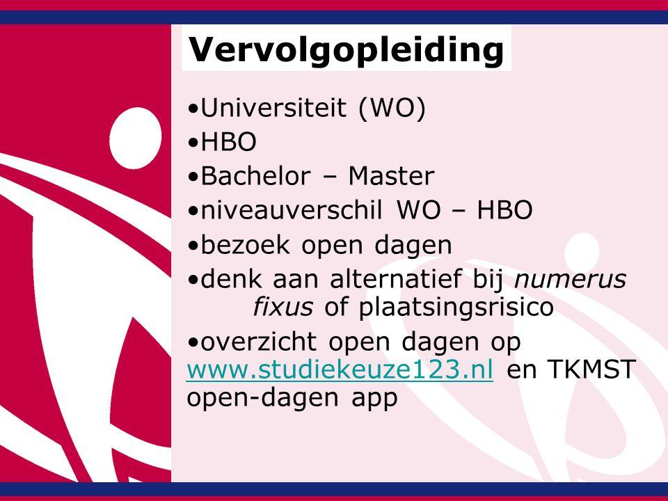 Universiteit (WO) HBO Bachelor – Master niveauverschil WO – HBO bezoek open dagen denk aan alternatief bij numerus fixus of plaatsingsrisico overzicht open dagen op www.studiekeuze123.nl en TKMST open-dagen app www.studiekeuze123.nl Vervolgopleiding