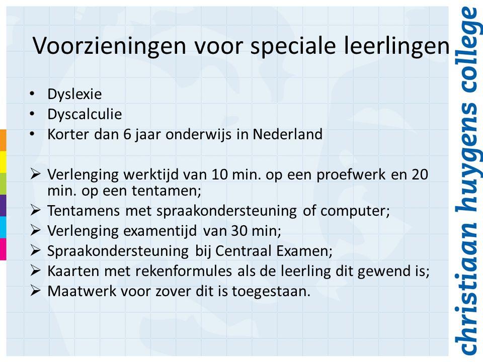 Voorzieningen voor speciale leerlingen Dyslexie Dyscalculie Korter dan 6 jaar onderwijs in Nederland  Verlenging werktijd van 10 min.