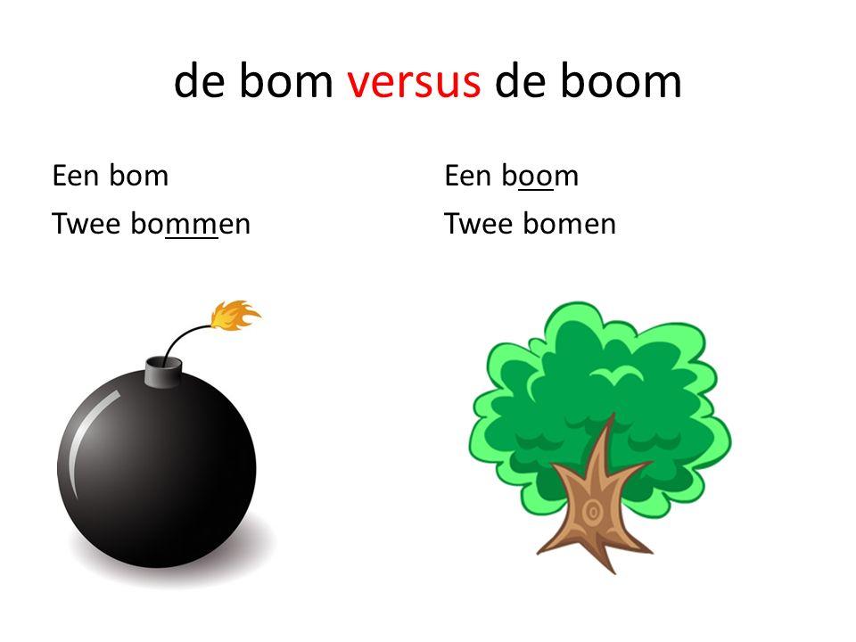 de bom versus de boom Een bom Twee bommen Een boom Twee bomen