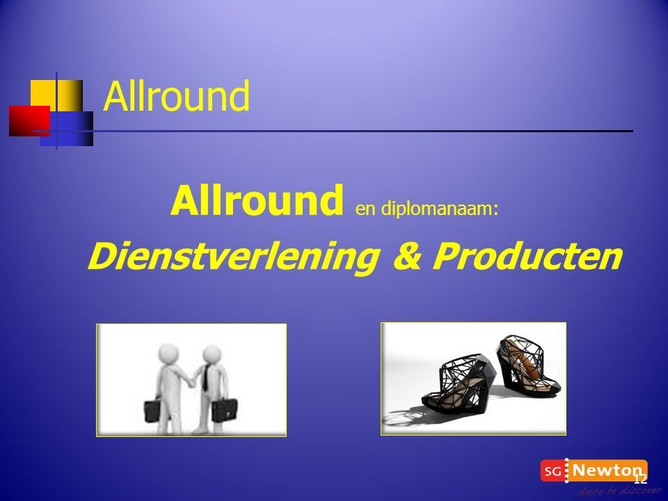 Allround en diplomanaam: Dienstverlening & Producten Allround 12