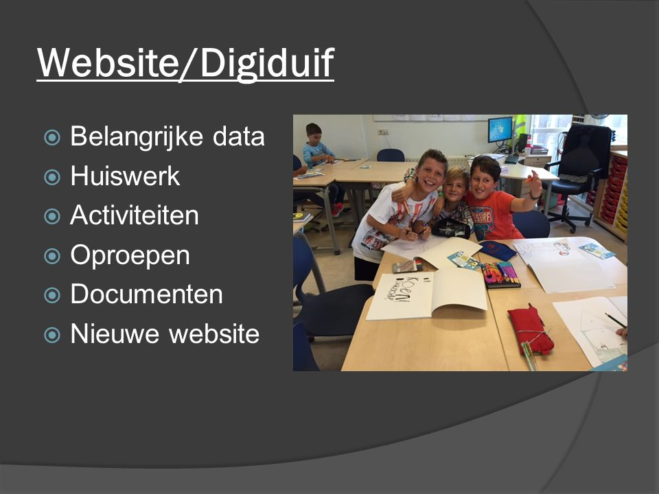 Website/Digiduif  Belangrijke data  Huiswerk  Activiteiten  Oproepen  Documenten  Nieuwe website