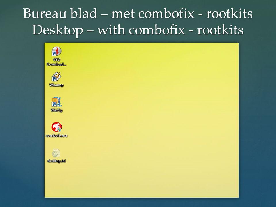 Bureau blad – met combofix - rootkits Desktop – with combofix - rootkits