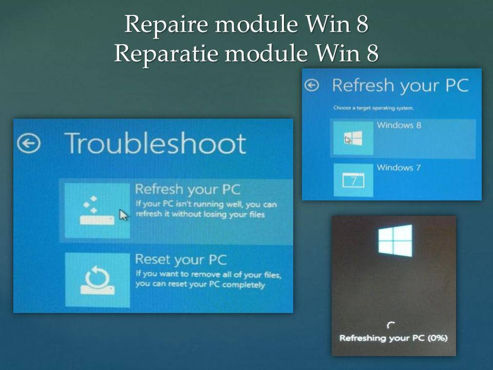 Repaire module Win 8 Reparatie module Win 8