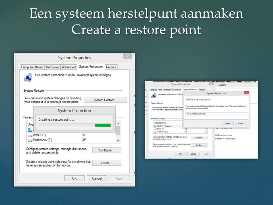 Een systeem herstelpunt aanmaken Create a restore point