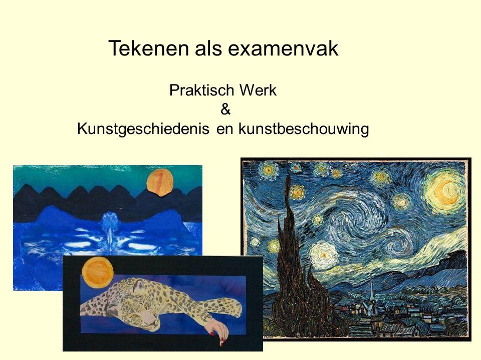 Tekenen als examenvak Praktisch Werk & Kunstgeschiedenis en kunstbeschouwing