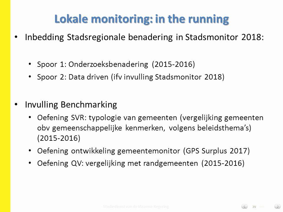 Studiedienst van de Vlaamse Regering van20 Inbedding Stadsregionale benadering in Stadsmonitor 2018: Spoor 1: Onderzoeksbenadering (2015-2016) Spoor 2